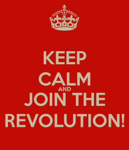 keep-calm-and-join-the-revolution-8 (2)