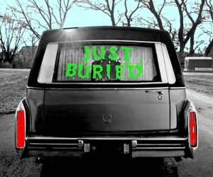just burried